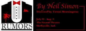 Rumors by Neil Simon @ The Strand Theatre | Shelbyville | Indiana | United States